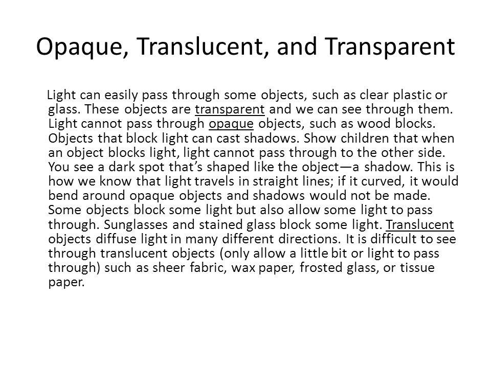 Opaque, Translucent, and Transparent