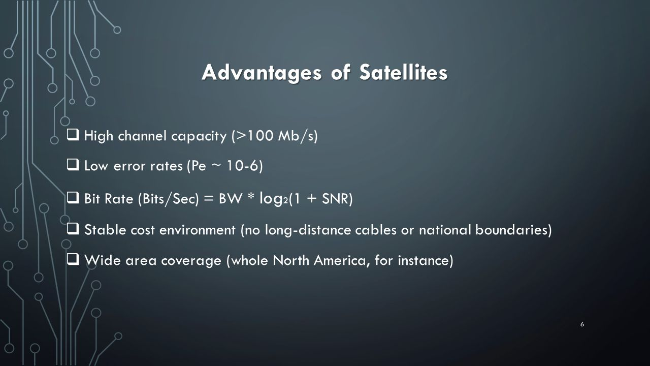 Advantages of Satellites