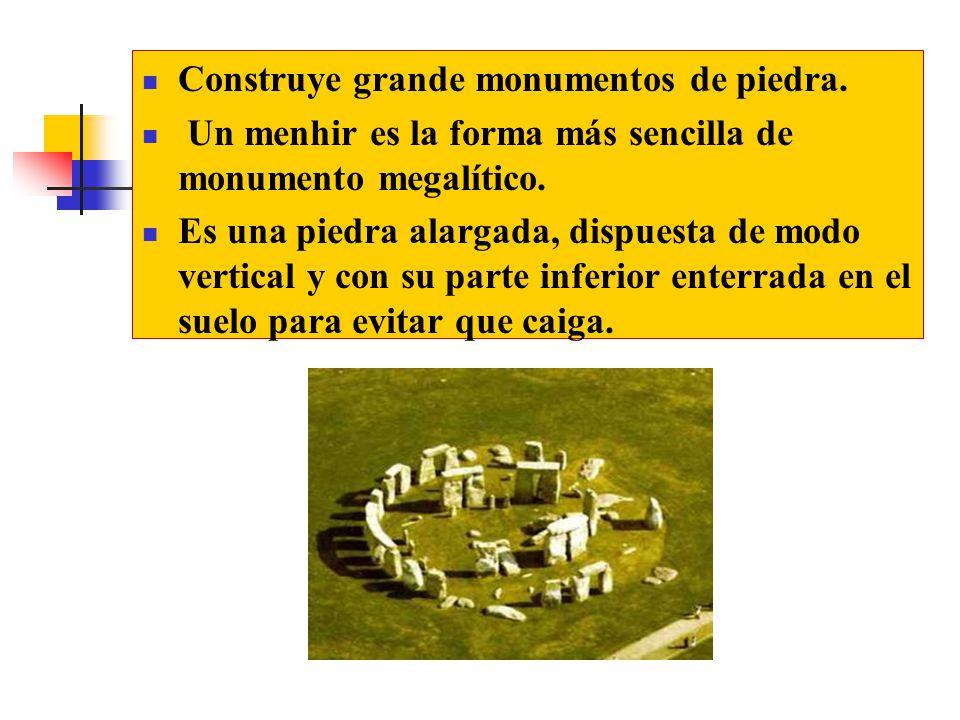 Construye grande monumentos de piedra.