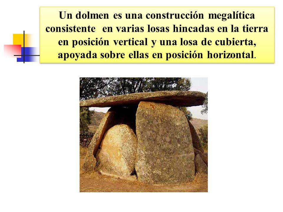 Un dolmen es una construcción megalítica consistente en varias losas hincadas en la tierra en posición vertical y una losa de cubierta, apoyada sobre ellas en posición horizontal.