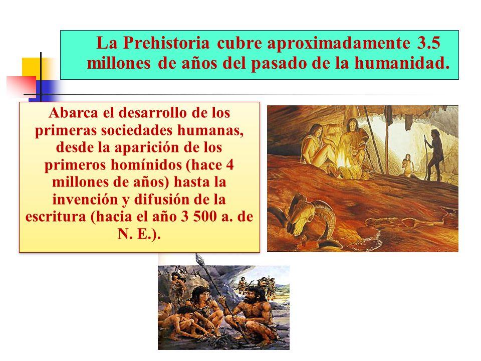 La Prehistoria cubre aproximadamente 3