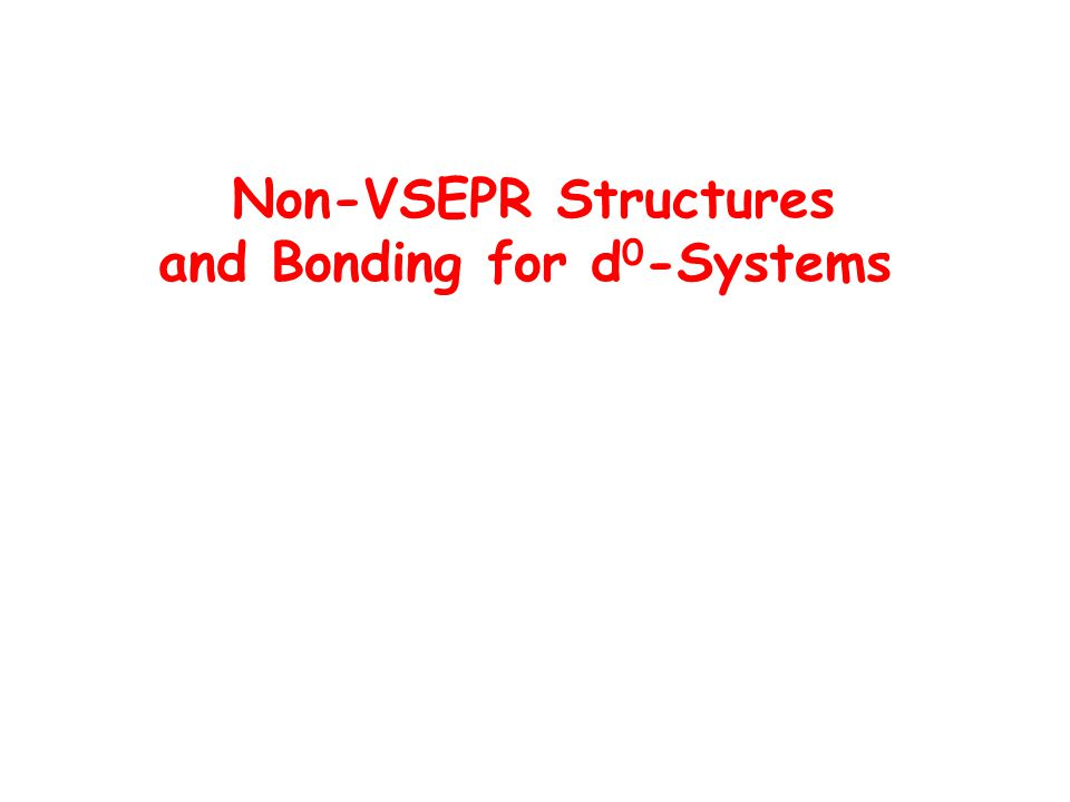 Non-VSEPR Structures and Bonding for d0-Systems