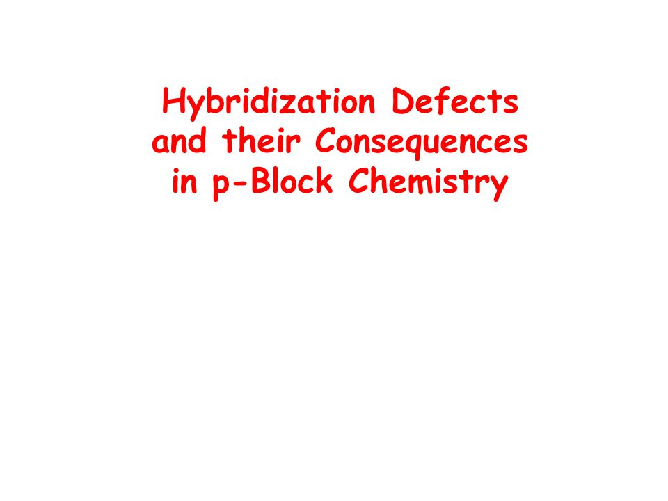 Hybridization Defects and their Consequences in p-Block Chemistry