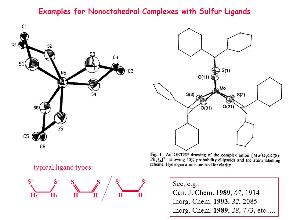Examples for Nonoctahedral Complexes with Sulfur Ligands