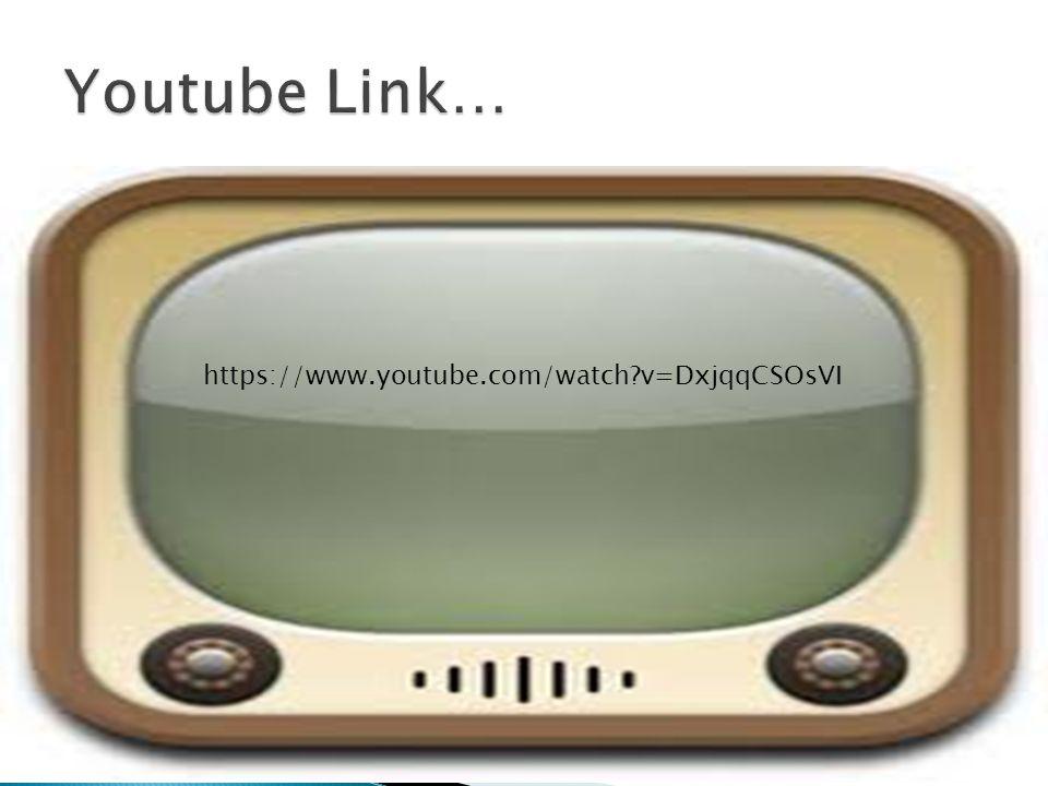 Youtube Link… https://www.youtube.com/watch v=DxjqqCSOsVI