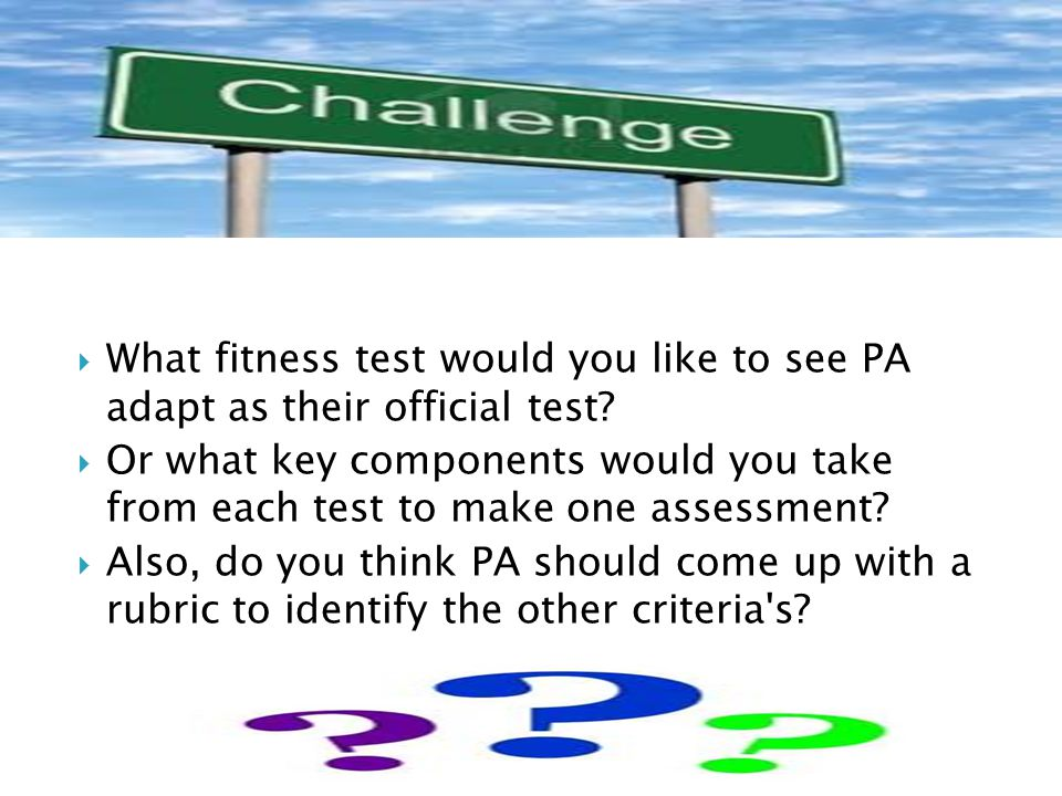 What fitness test would you like to see PA adapt as their official test