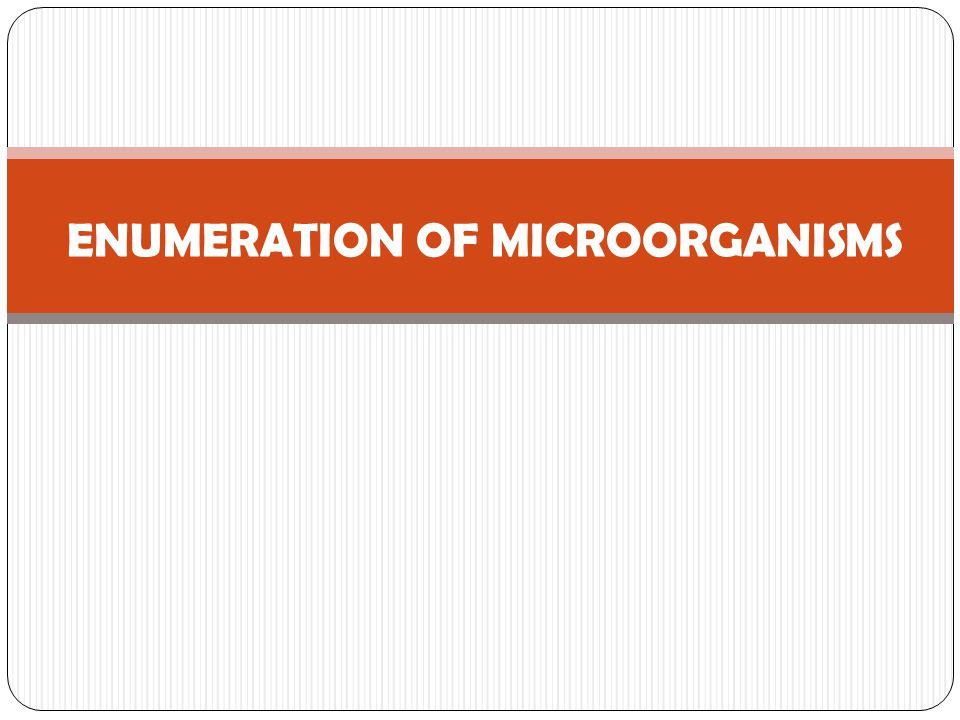 ENUMERATION OF MICROORGANISMS