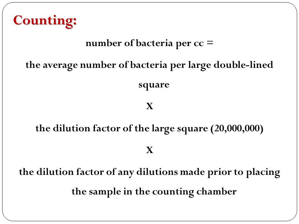 Counting: number of bacteria per cc =
