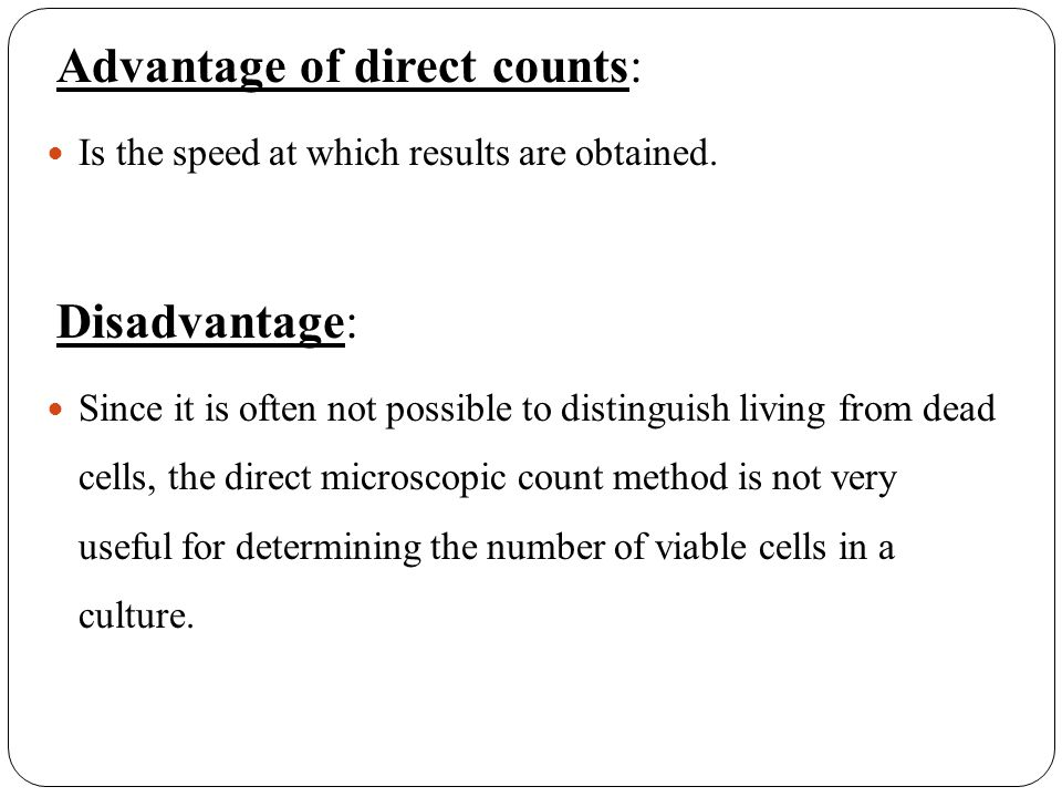 Advantage of direct counts: