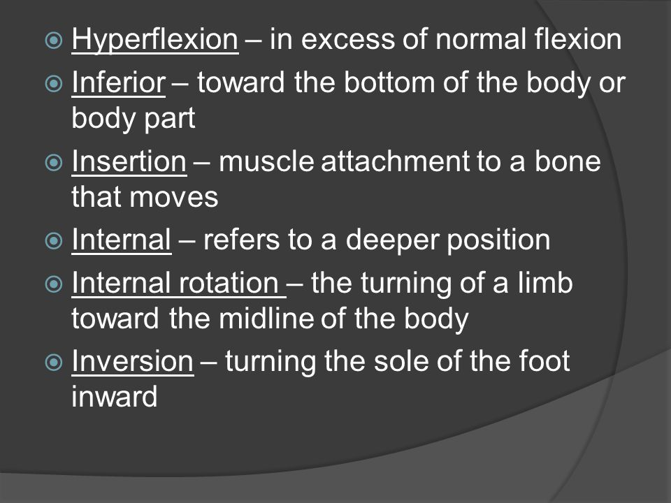Hyperflexion – in excess of normal flexion