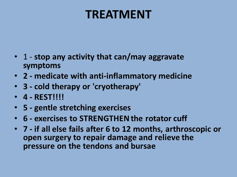 TREATMENT 1 - stop any activity that can/may aggravate symptoms