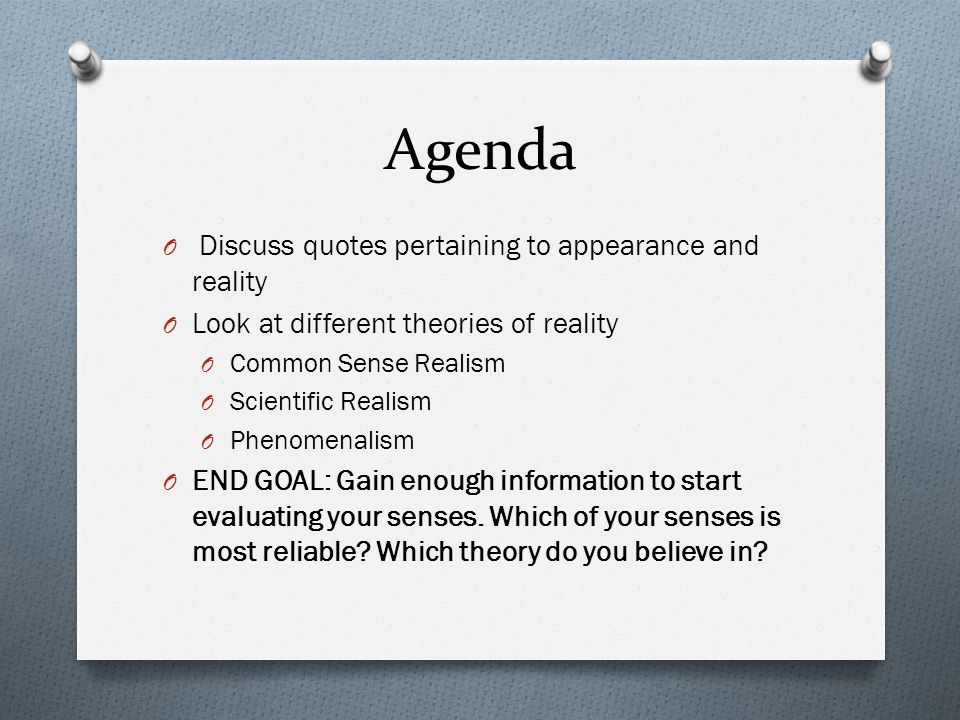 Agenda Discuss quotes pertaining to appearance and reality