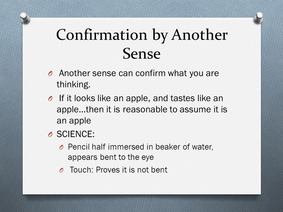 Confirmation by Another Sense