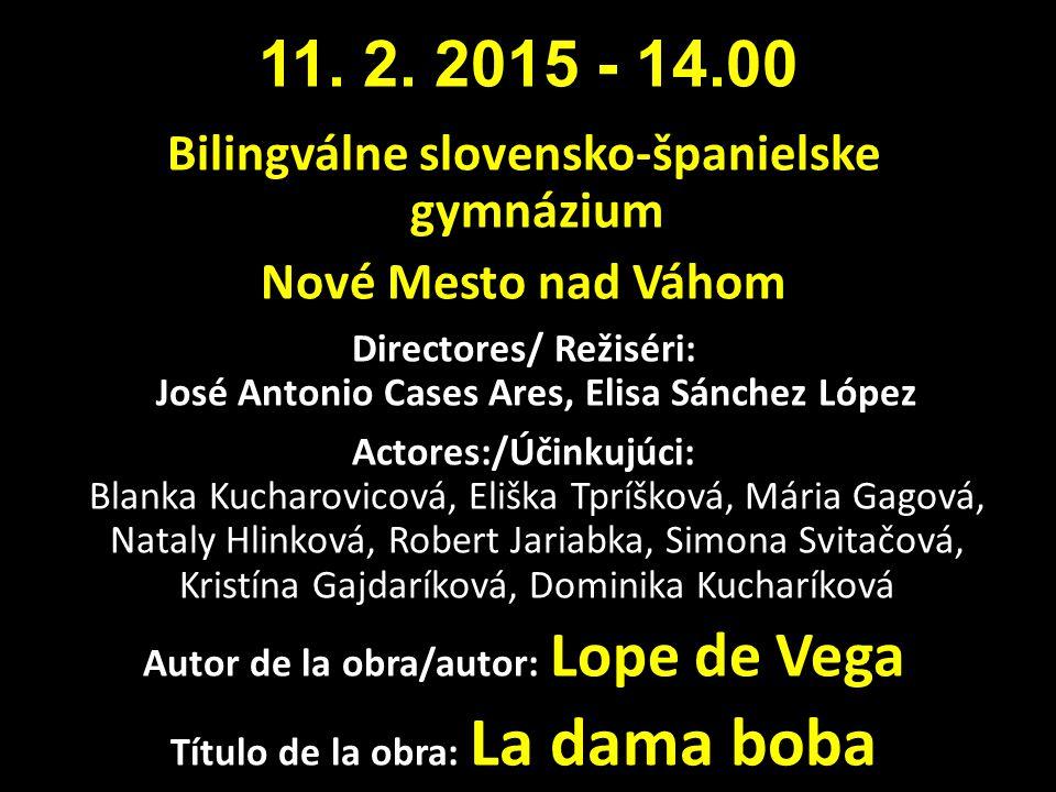 11. 2. 2015 - 14.00 Bilingválne slovensko-španielske gymnázium