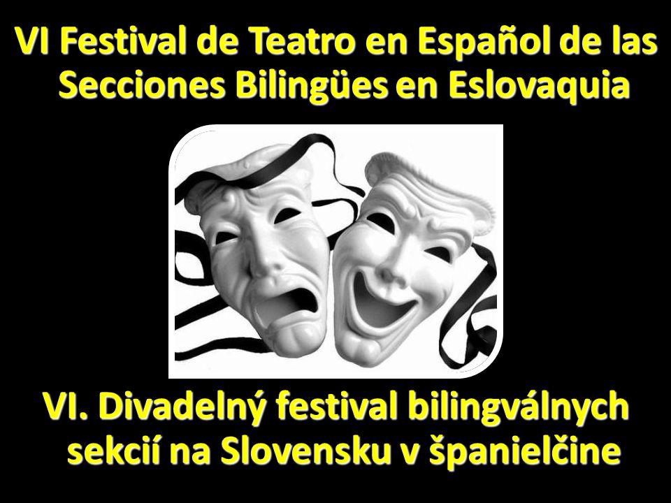 VI Festival de Teatro en Español de las Secciones Bilingües en Eslovaquia VI.
