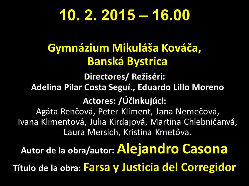10. 2. 2015 – 16.00 Gymnázium Mikuláša Kováča, Banská Bystrica