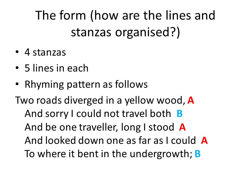 The form (how are the lines and stanzas organised )