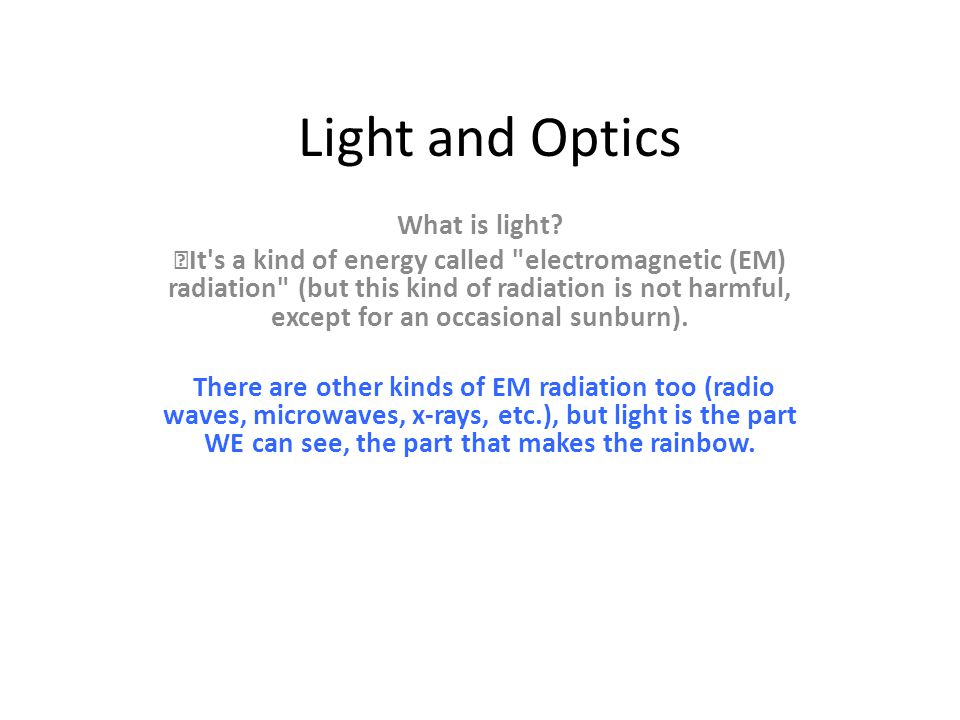 Light and Optics What is light