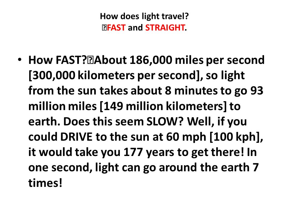 How does light travel FAST and STRAIGHT.