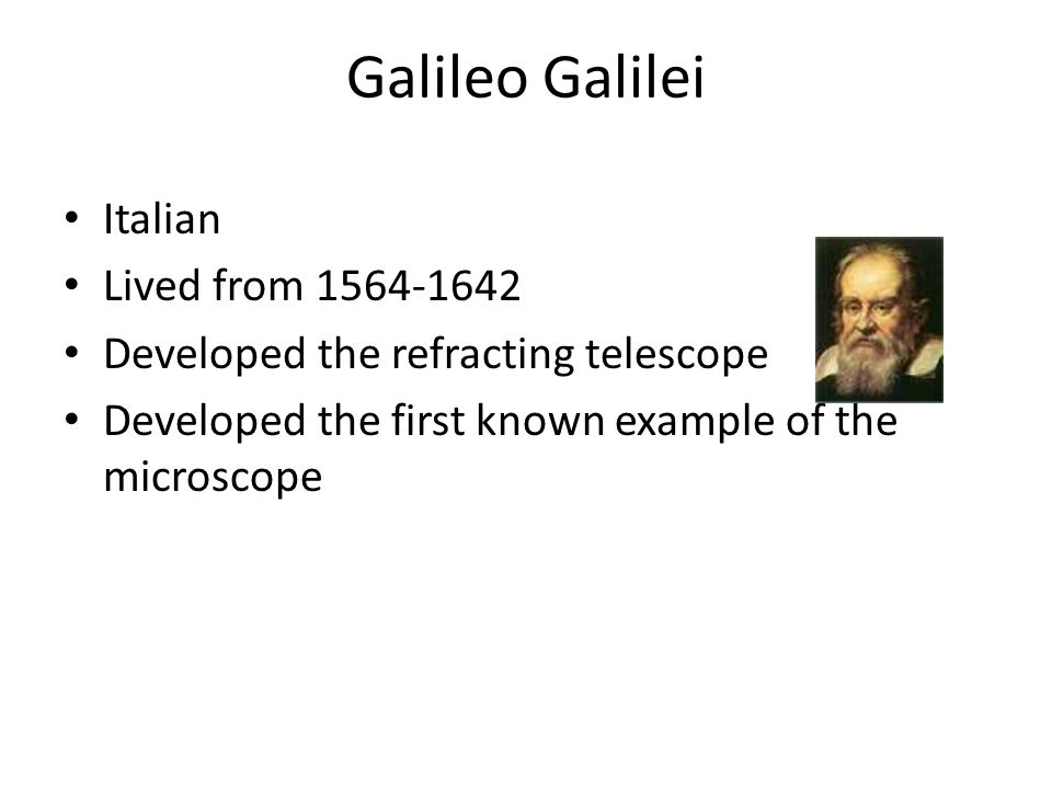 Galileo Galilei Italian Lived from 1564-1642