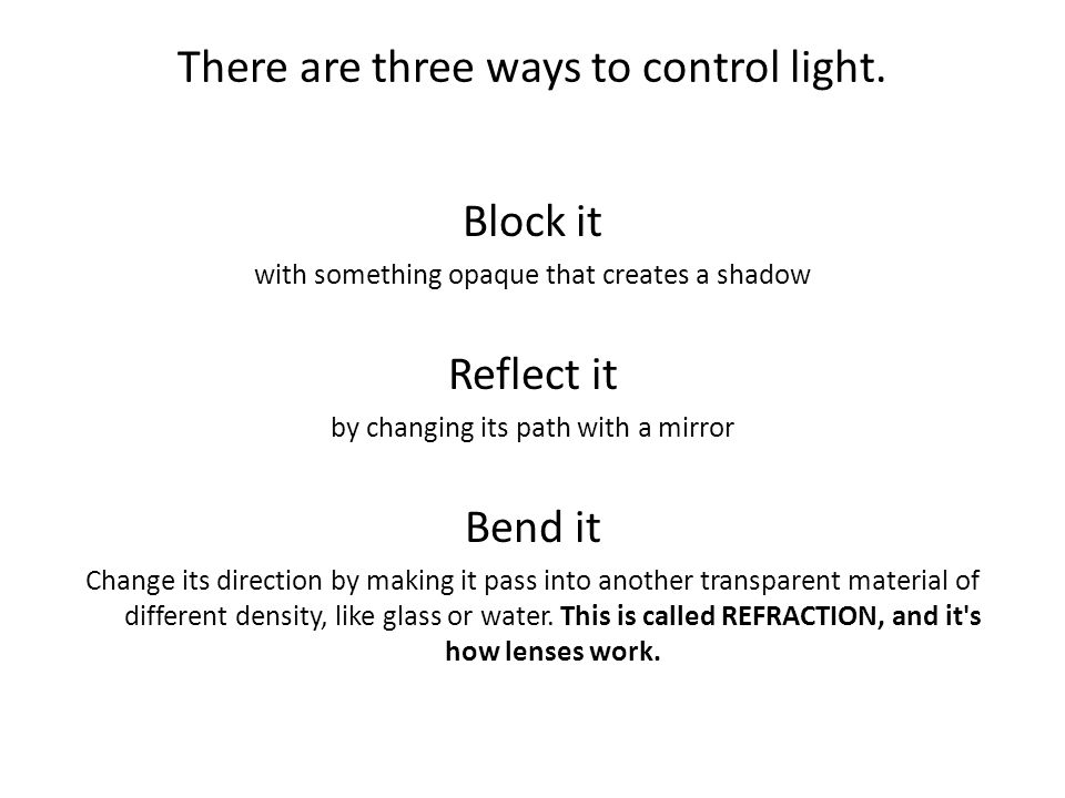 There are three ways to control light.
