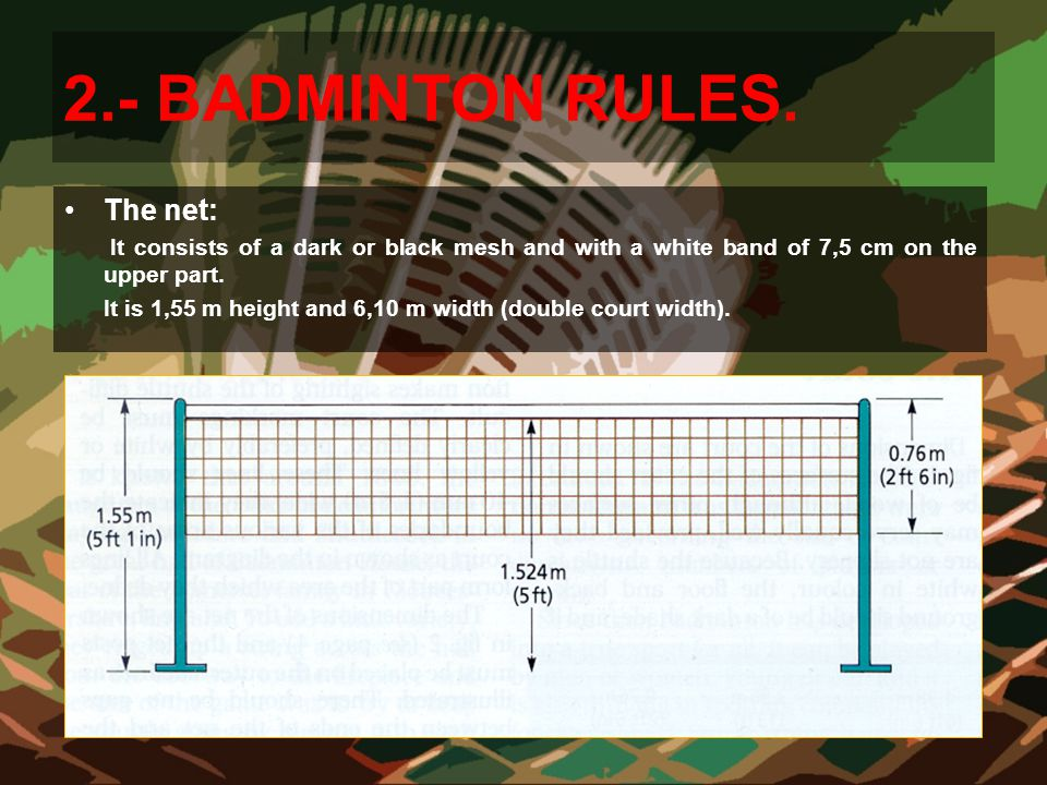2.- BADMINTON RULES. The net: