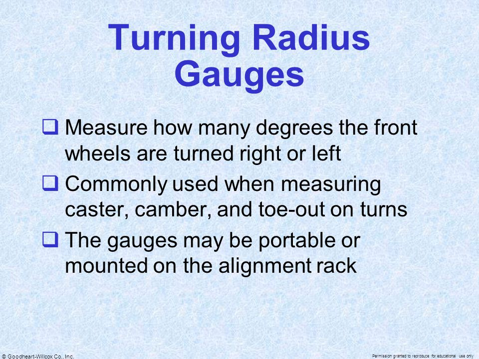 Turning Radius Gauges Measure how many degrees the front wheels are turned right or left.
