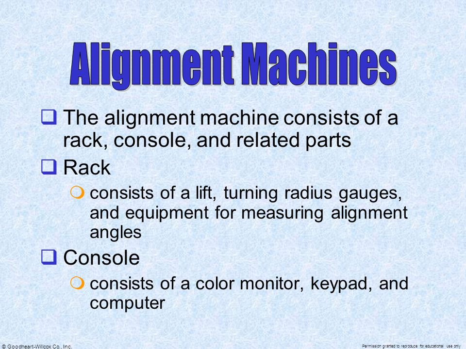 Alignment Machines The alignment machine consists of a rack, console, and related parts. Rack.