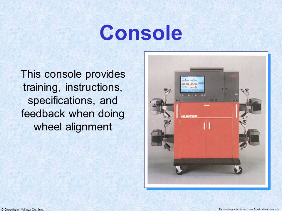 Console This console provides training, instructions, specifications, and feedback when doing wheel alignment.
