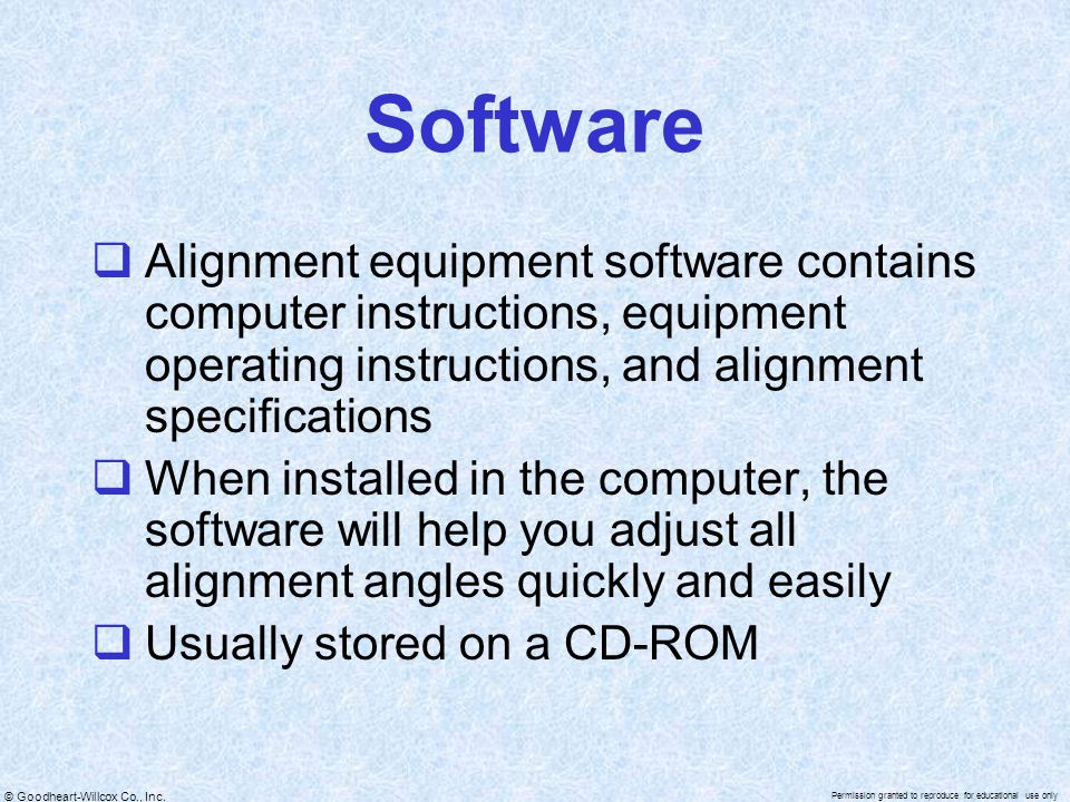 Software Alignment equipment software contains computer instructions, equipment operating instructions, and alignment specifications.