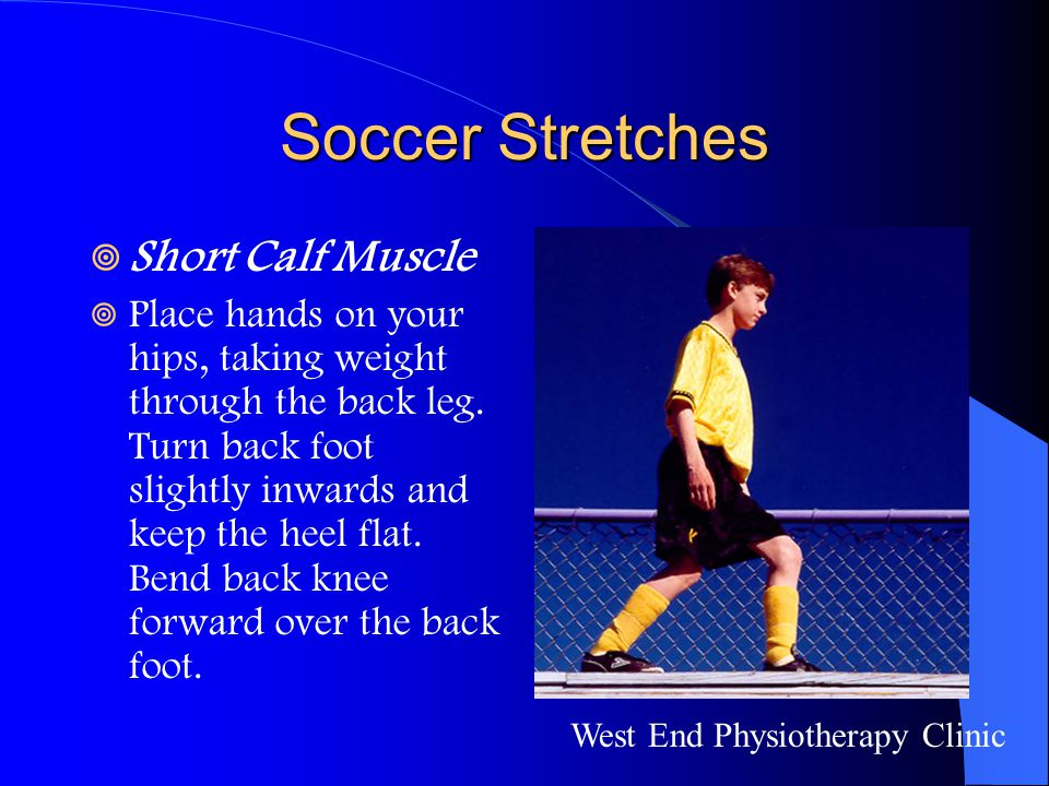 Soccer Stretches Short Calf Muscle