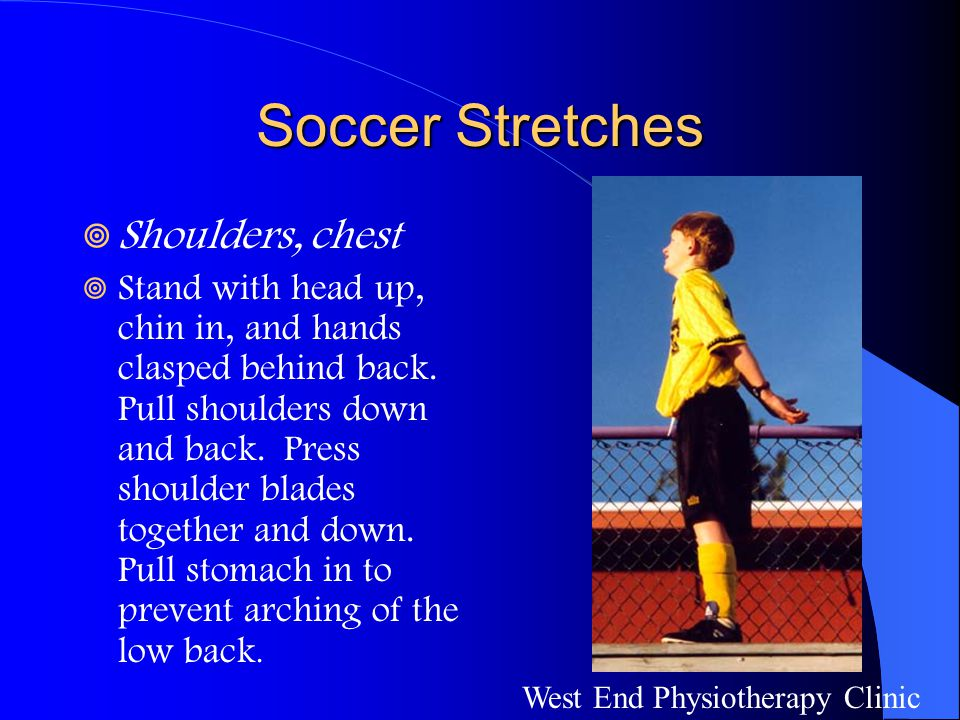 Soccer Stretches Shoulders, chest
