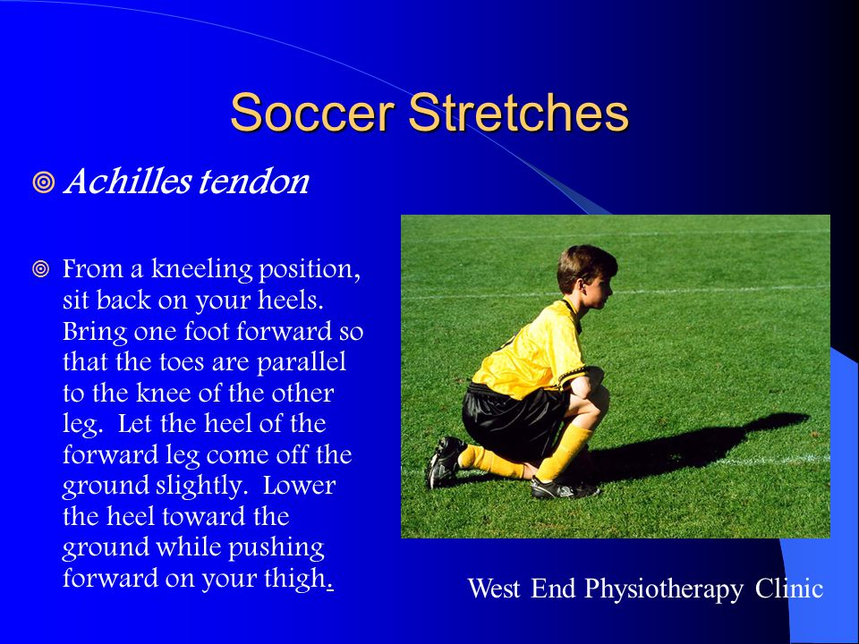 Soccer Stretches Achilles tendon