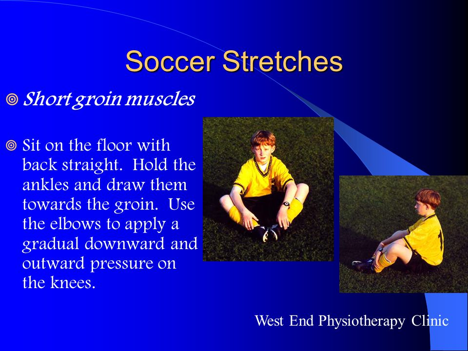 Soccer Stretches Short groin muscles