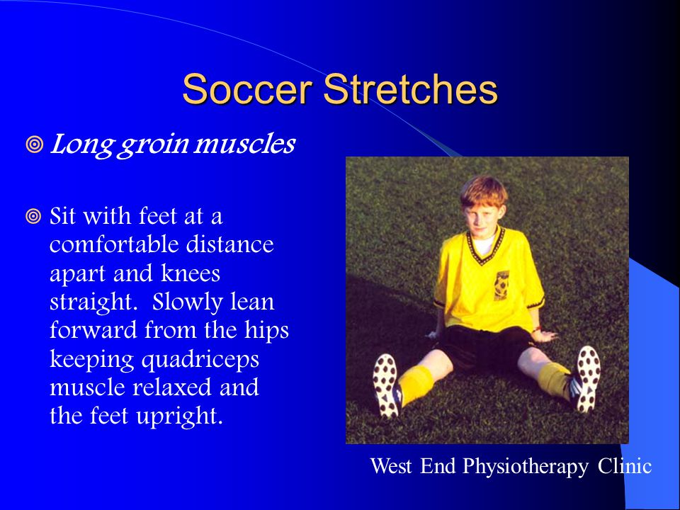 Soccer Stretches Long groin muscles