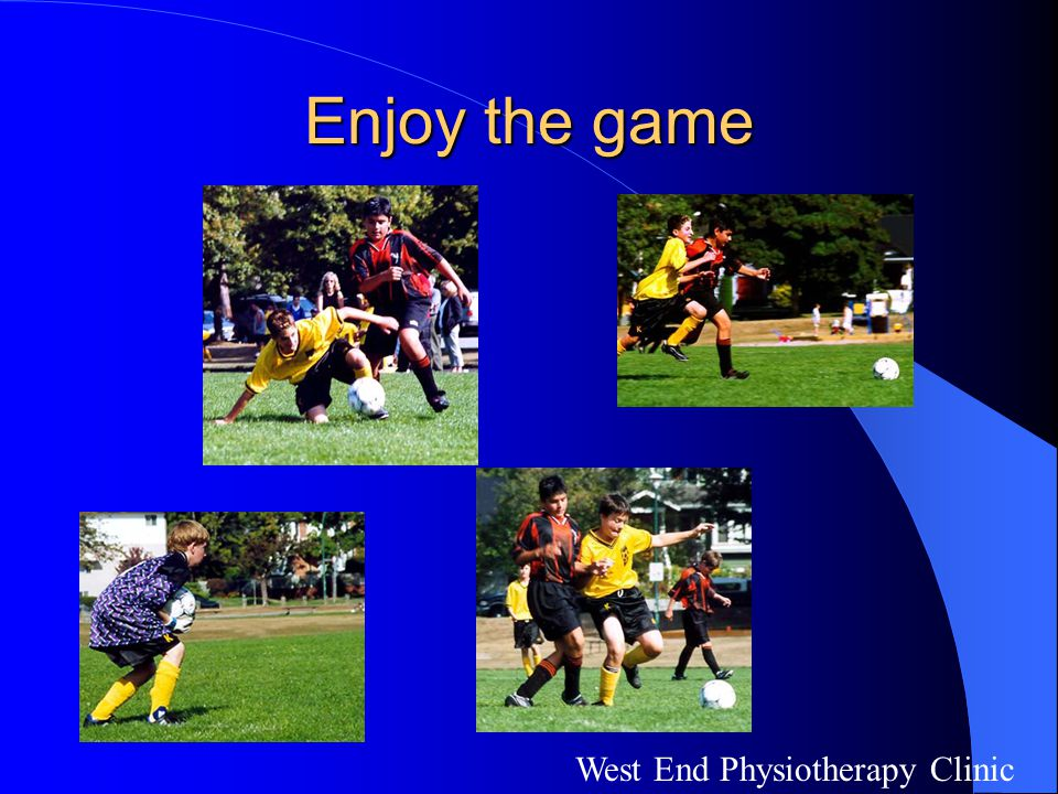 Enjoy the game West End Physiotherapy Clinic