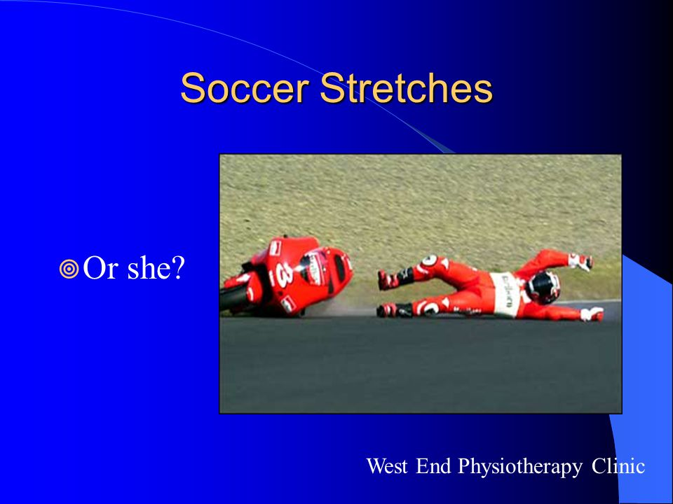 Soccer Stretches Or she West End Physiotherapy Clinic