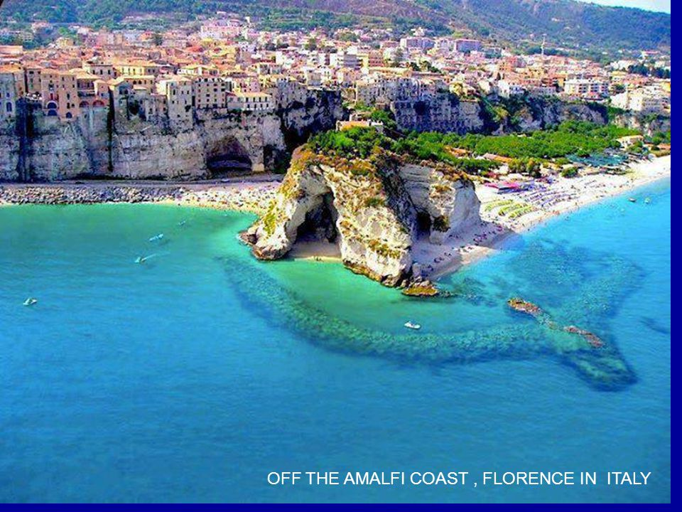 OFF THE AMALFI COAST , FLORENCE IN ITALY