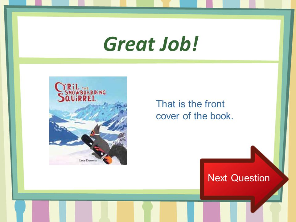 Great Job! That is the front cover of the book. Next Question