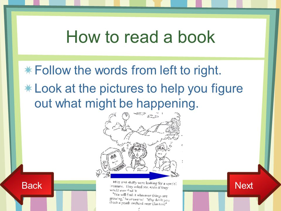 How to read a book Follow the words from left to right.