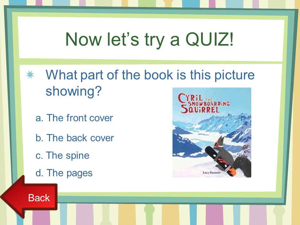 Now let's try a QUIZ! What part of the book is this picture showing