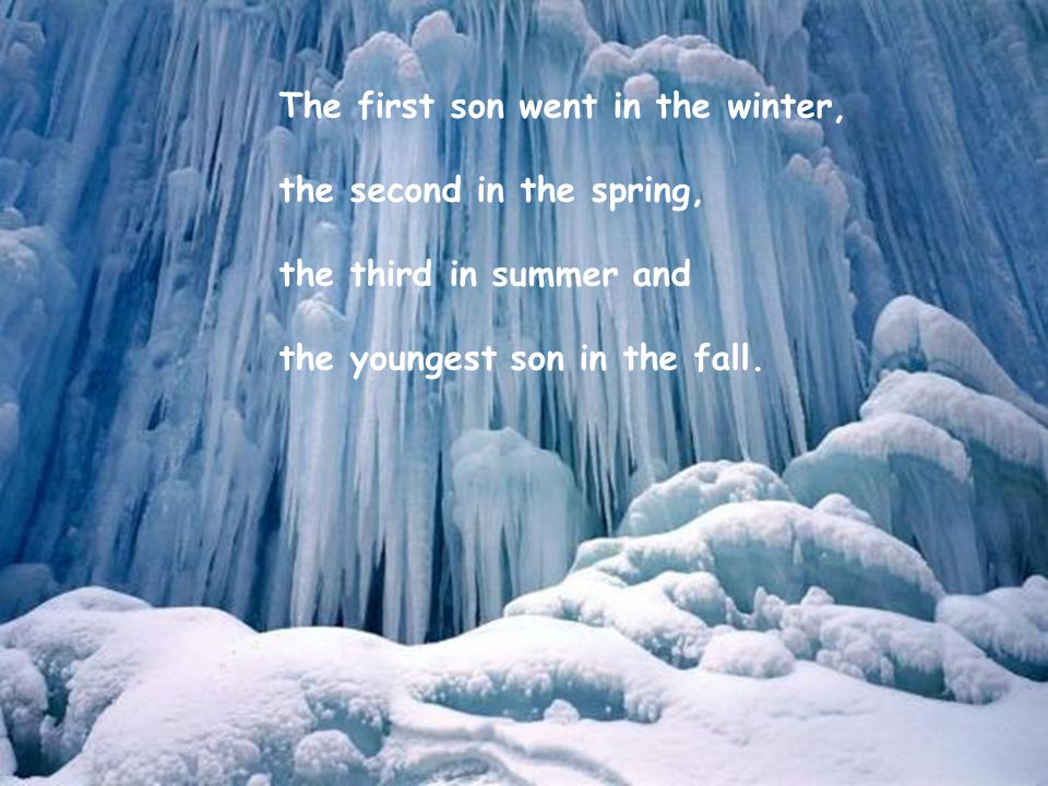 The first son went in the winter,