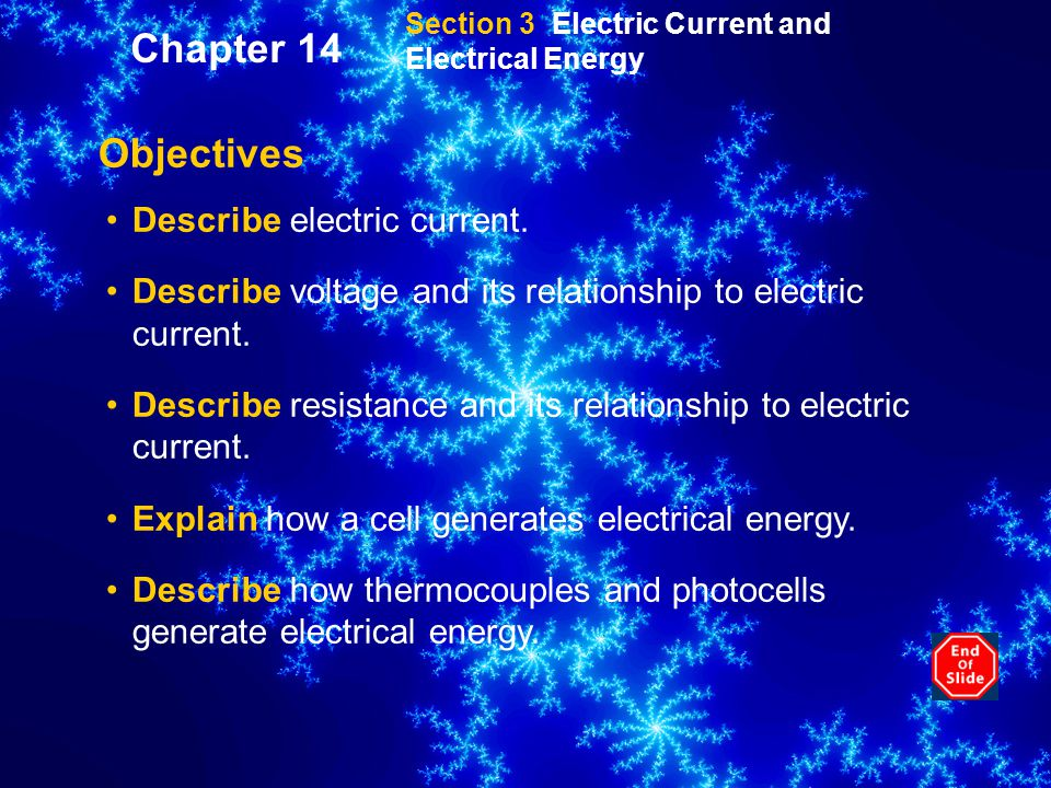 Chapter 14 Objectives Describe electric current.