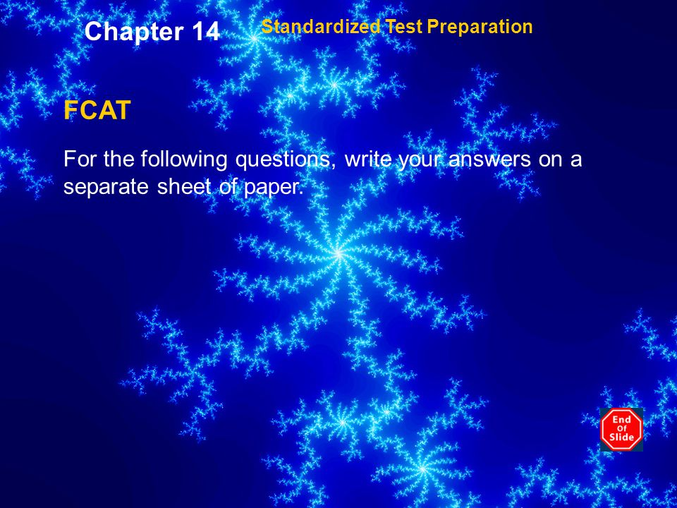 Chapter 14 Standardized Test Preparation. FCAT.