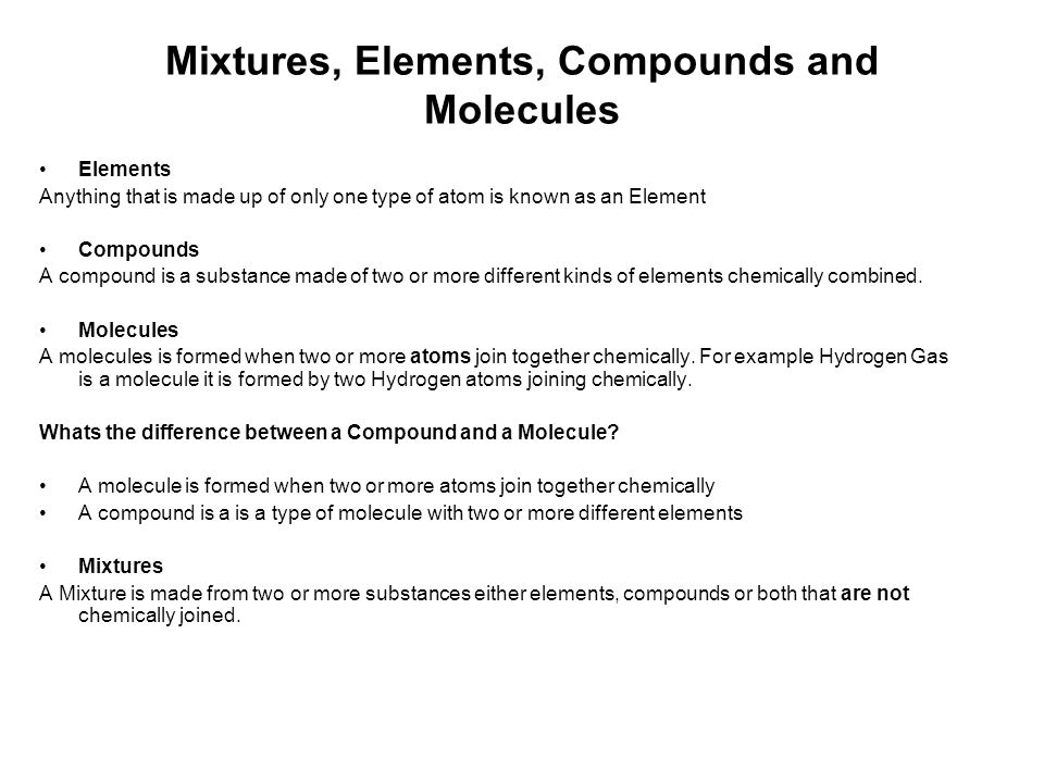 Mixtures, Elements, Compounds and Molecules