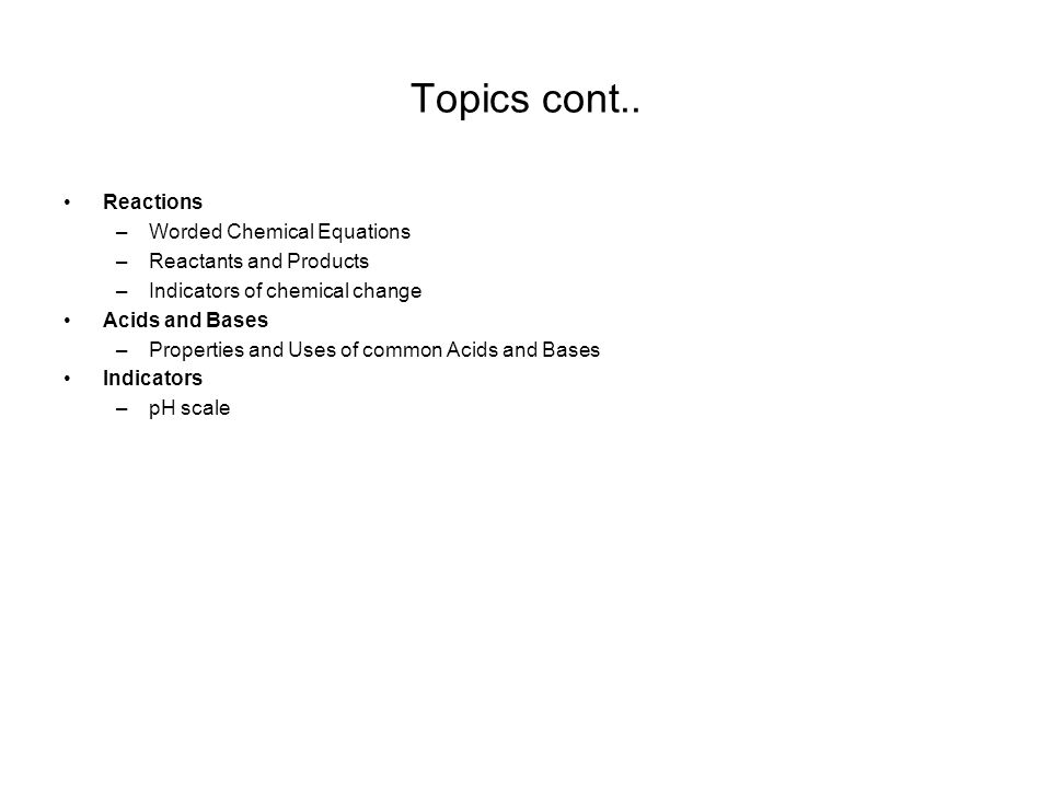 Topics cont.. Reactions Worded Chemical Equations