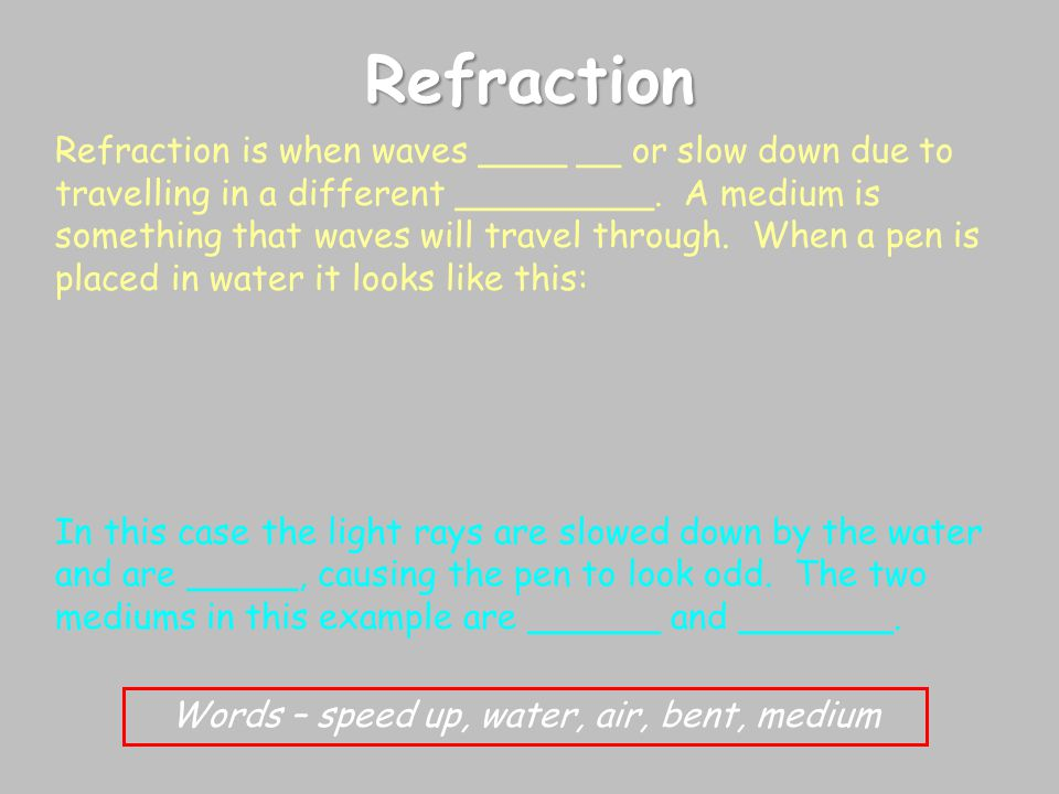 Words – speed up, water, air, bent, medium