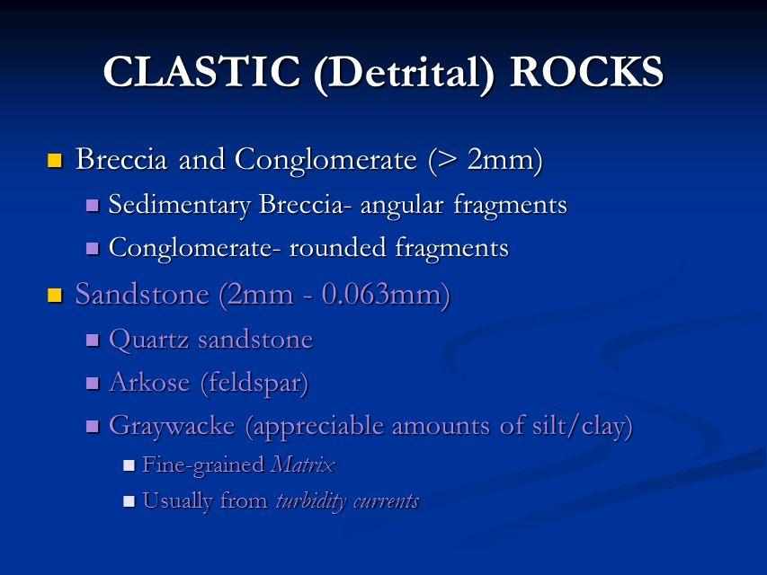 CLASTIC (Detrital) ROCKS