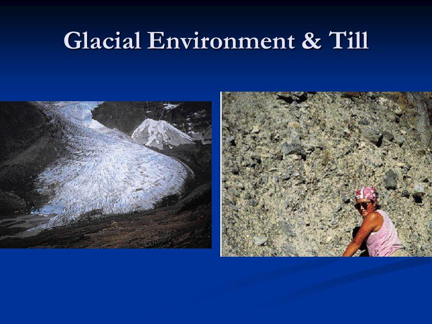 Glacial Environment & Till