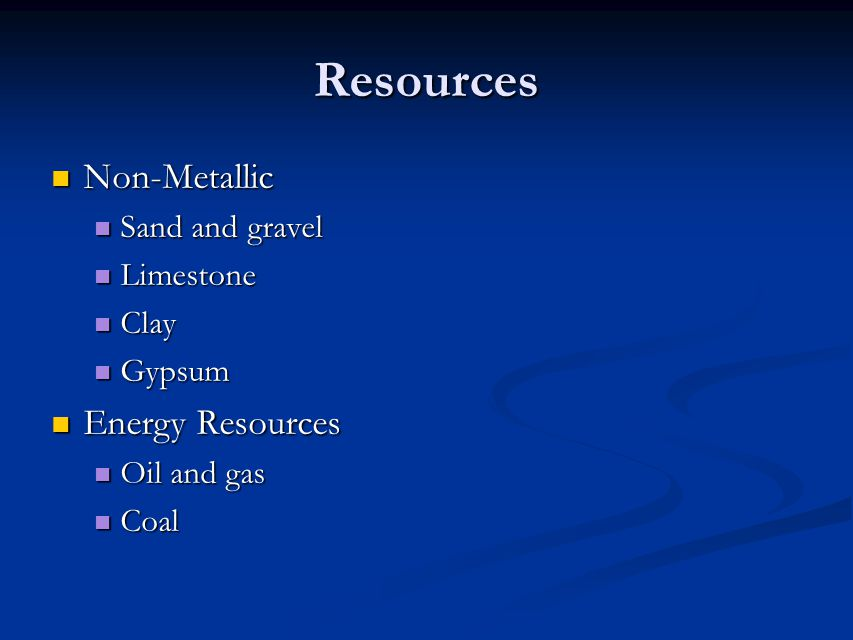 Resources Non-Metallic Energy Resources Sand and gravel Limestone Clay